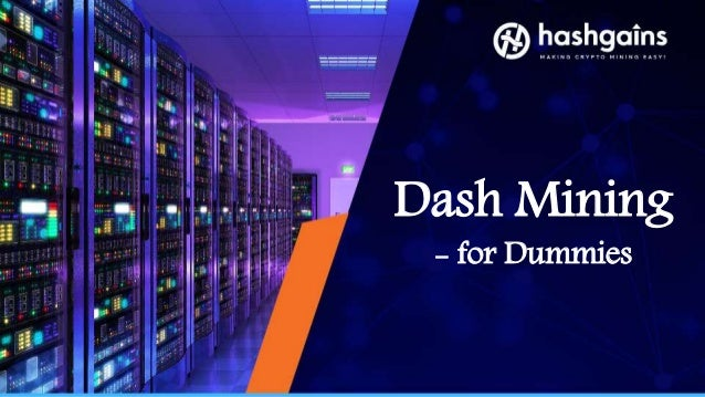 Dash mining for dummies