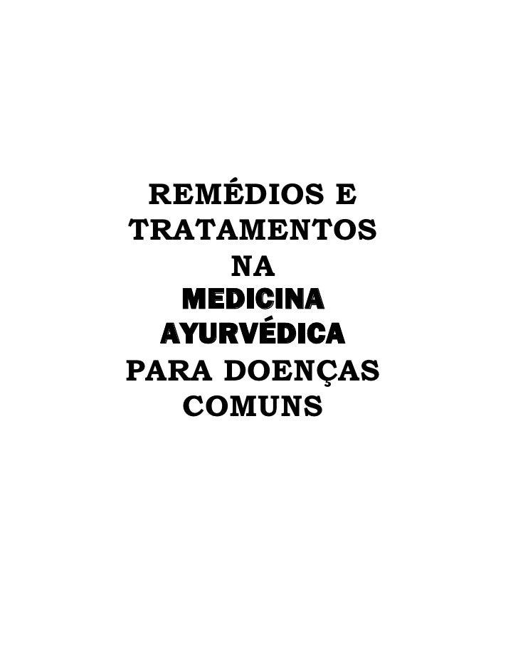 REMÉDIOS E TRATAMENTOS       NA    MEDICINA   AYURVÉDICA PARA DOENÇAS    COMUNS