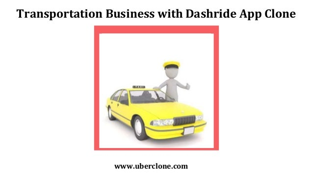 Transportation Business with Dashride App Clone www.uberclone.com