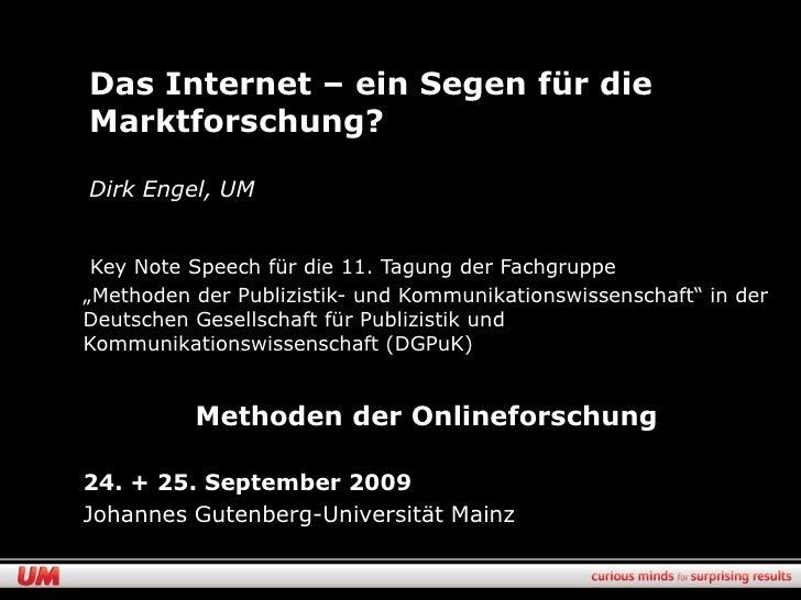 """Das Internet – ein Segen für die Marktforschung?  Dirk Engel, UM    Key Note Speech für die 11. Tagung der Fachgruppe """"Met..."""