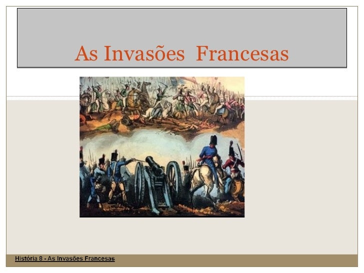 As Invasões  Francesas