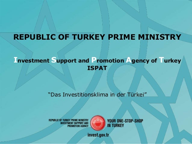 "REPUBLIC OF TURKEY PRIME MINISTRYInvestment Support and Promotion Agency of Turkey                        ISPAT          ""..."