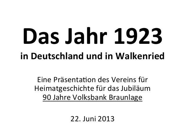 Das Jahr 1923 in Deutschland und in Walkenried Eine Präsenta,on des Vereins für Heimatgeschichte...