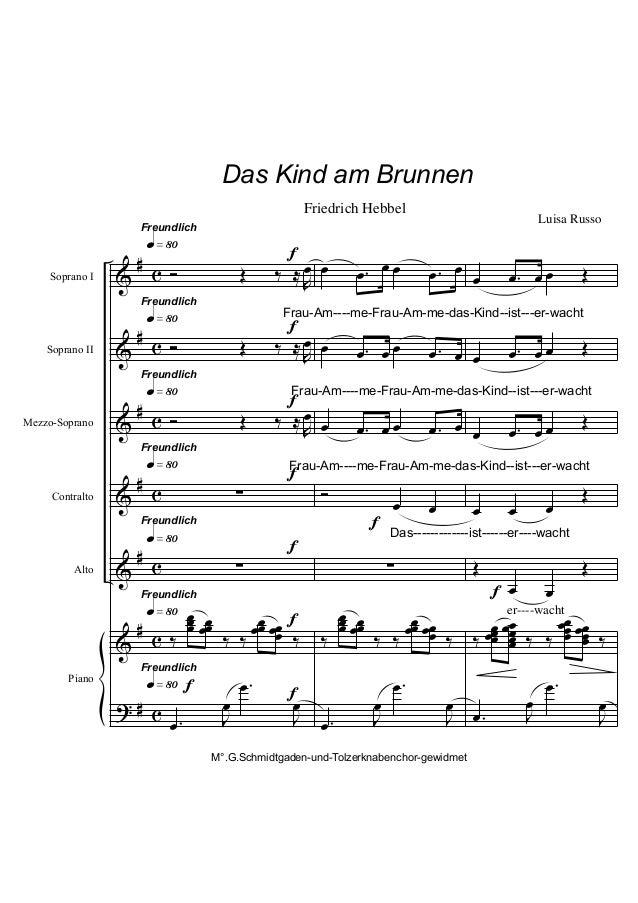 Das Kind am Brunnen Friedrich Hebbel  q»•º # & c Ó  Freundlich  Soprano I  Œ  q»•º # & c Ó  Freundlich  Soprano II  Œ  q»•...