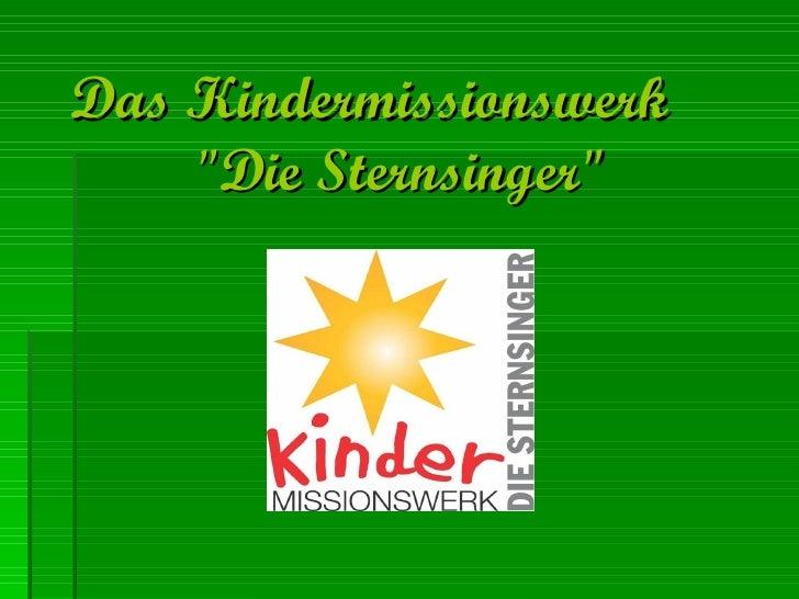 """Das Kindermissionswerk  """"Die Sternsinger"""""""