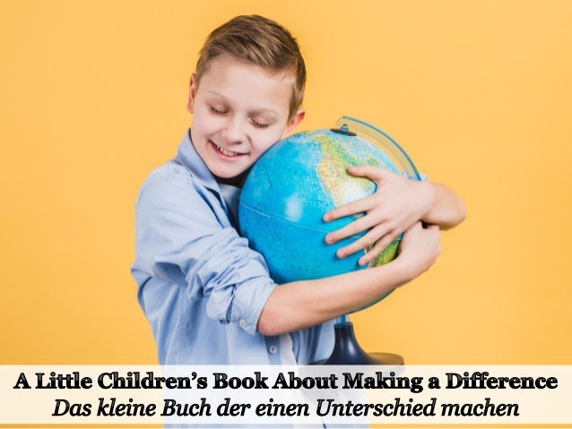 One person can make a difference, and everyone should try. Jeder kann einen Unterschied machen, und jeder sollte es zumind...