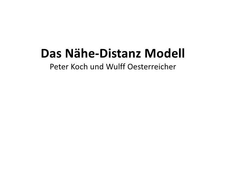 Das Nähe-Distanz Modell Peter Koch und Wulff Oesterreicher