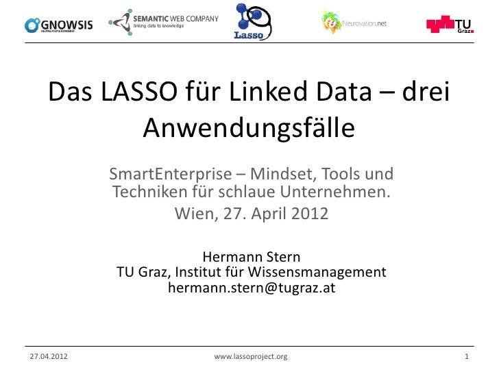Das LASSO für Linked Data – drei           Anwendungsfälle             SmartEnterprise – Mindset, Tools und             Te...