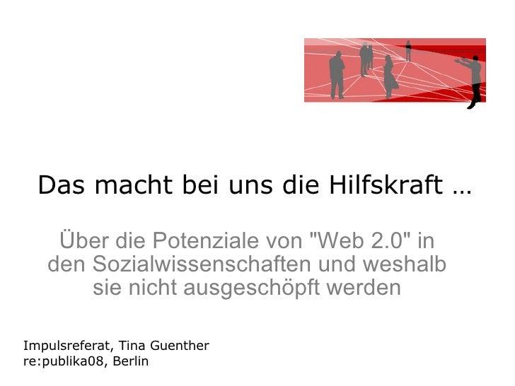 """Das macht bei uns die Hilfskraft …  Über die Potenziale von """"Web 2.0"""" in den Sozialwissenschaften und weshalb si..."""