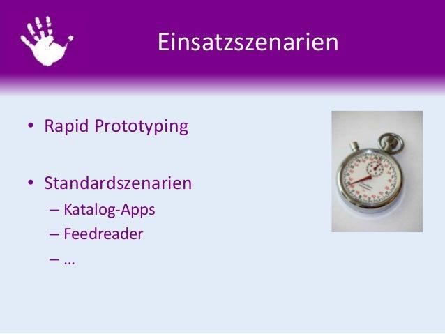 Einsatzszenarien • Rapid Prototyping • Standardszenarien – Katalog-Apps – Feedreader – …