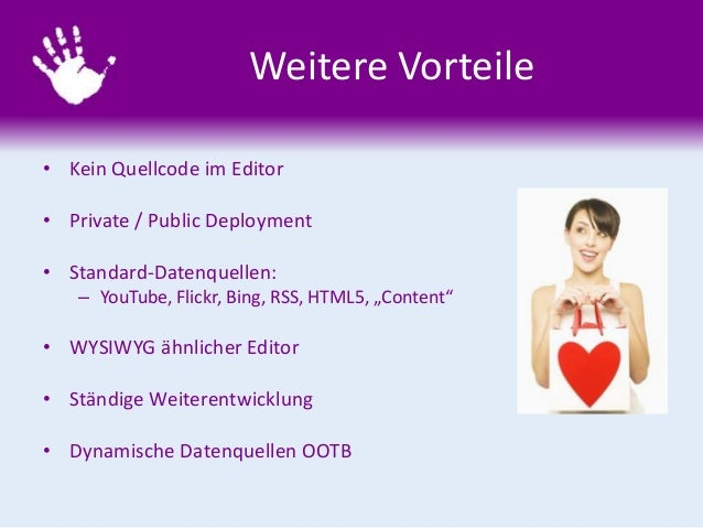 Weitere Vorteile • Kein Quellcode im Editor • Private / Public Deployment • Standard-Datenquellen: – YouTube, Flickr, Bing...