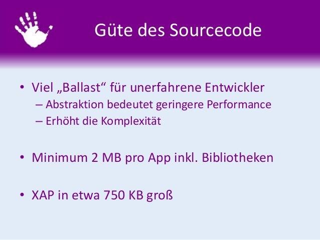 """Güte des Sourcecode • Viel """"Ballast"""" für unerfahrene Entwickler – Abstraktion bedeutet geringere Performance – Erhöht die ..."""