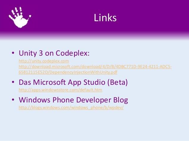 Links • Unity 3 on Codeplex: http://unity.codeplex.com http://download.microsoft.com/download/4/D/B/4DBC771D-9E24-4211-ADC...