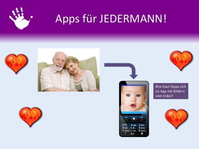 Apps für JEDERMANN! Wie baut Oppa sich ne App mit Bildern vom Enkel?