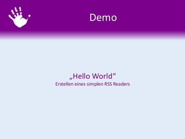 """Demo """"Hello World"""" Erstellen eines simplen RSS Readers"""