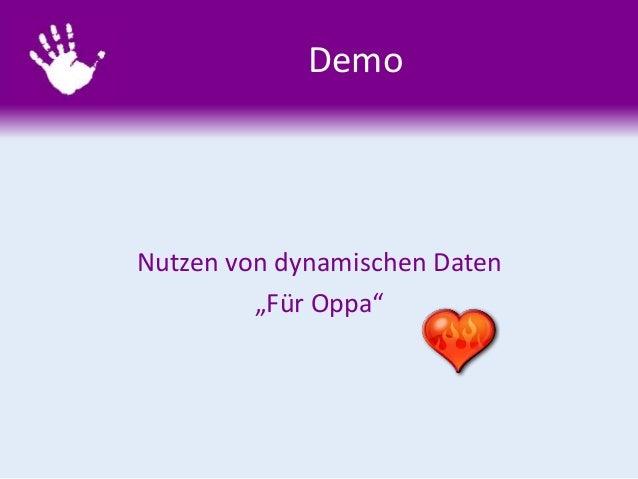 """Demo Nutzen von dynamischen Daten """"Für Oppa"""""""