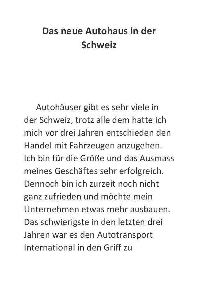 Das neue Autohaus in der Schweiz Autohäuser gibt es sehr viele in der Schweiz, trotz alle dem hatte ich mich vor drei Jahr...