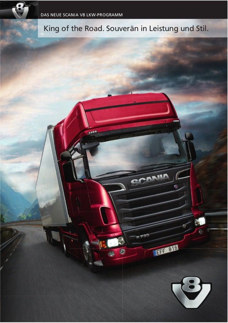 DAS NEUE SCANIA V8 LKW-PROGRAMM King of the Road. Souverän in Leistung und Stil.