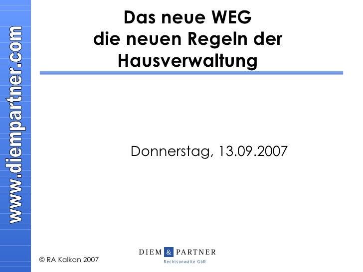 Das neue WEG die neuen Regeln der Hausverwaltung Donnerstag, 13.09.2007