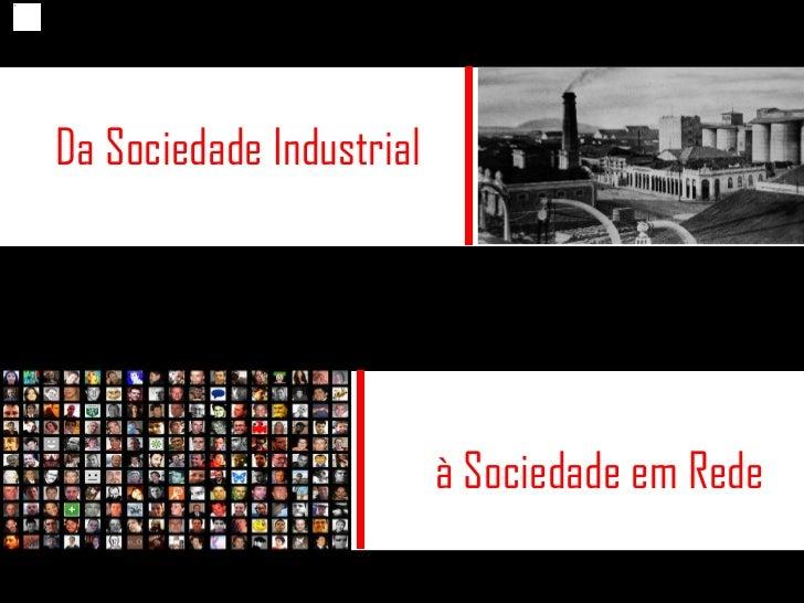 à Sociedade em Rede Da Sociedade Industrial