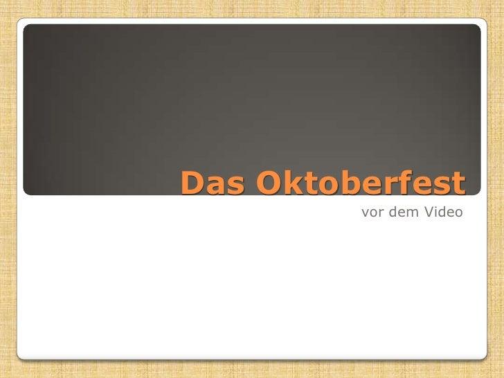 Das Oktoberfest<br />vordem Video<br />