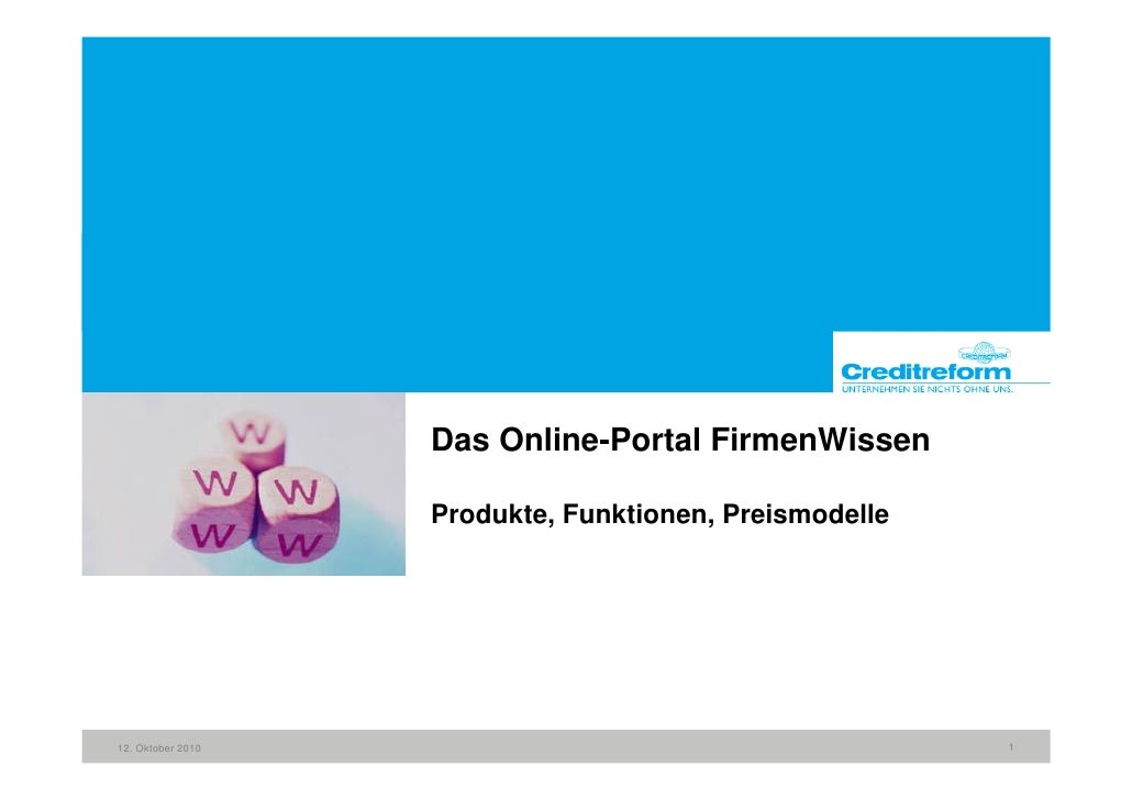 Das Online-Portal FirmenWissen                     Produkte, Funktionen, Preismodelle     12. Oktober 2010                ...