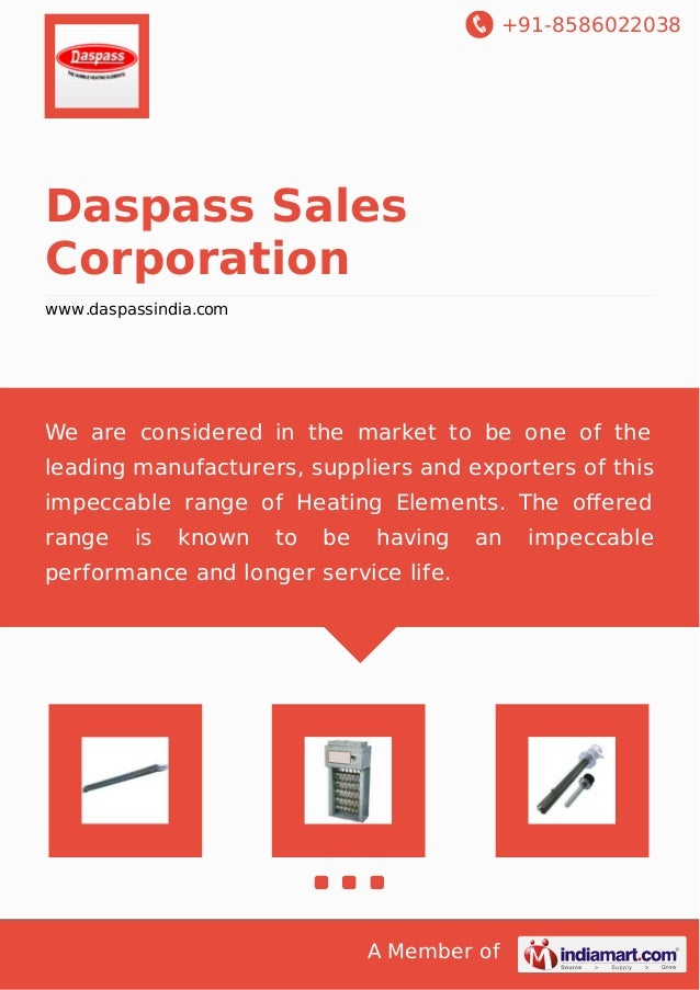+91-8586022038  Daspass Sales  Corporation  www.daspassindia.com  We are considered in the market to be one of the  leadin...