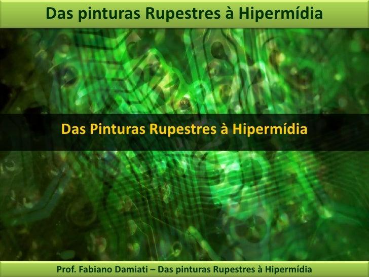 Das Pinturas Rupestres à Hipermídia