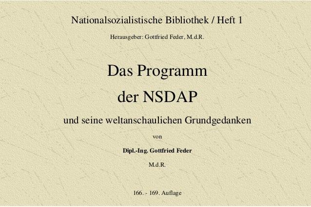 Das Programm der NSDAP und seine weltanschaulichen Grundgedanken Nationalsozialistische Bibliothek / Heft 1 Herausgeber: G...