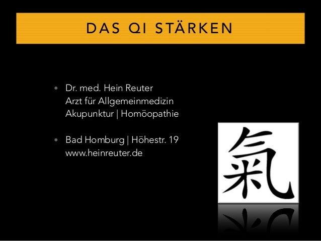 D A S Q I S TÄ R K E N • Dr. med. Hein Reuter Arzt für Allgemeinmedizin Akupunktur | Homöopathie • Bad Homburg | Höhestr...