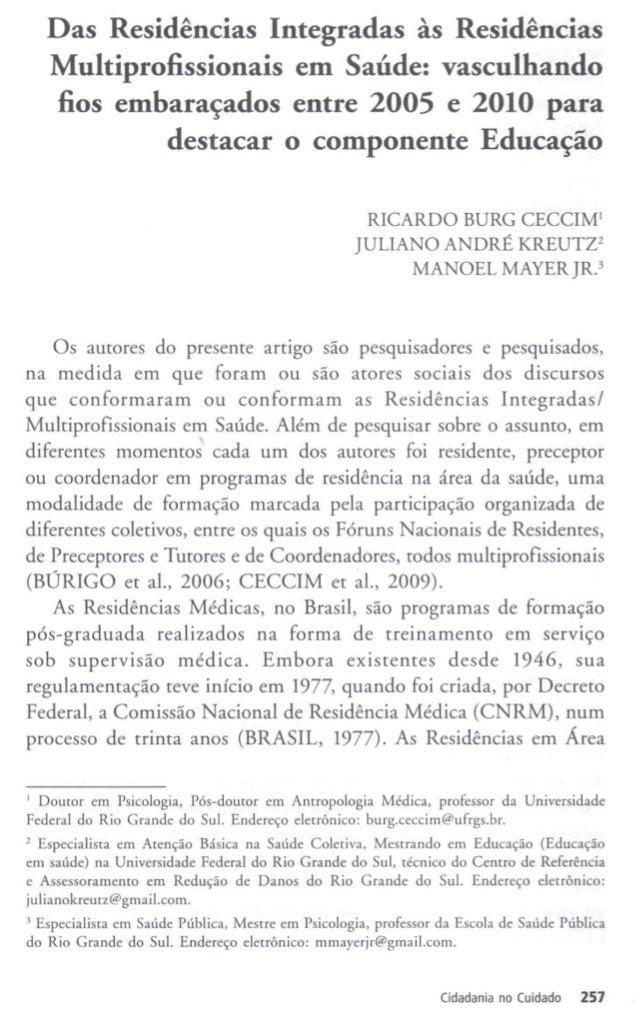 Das Residências Integradas às Residências Multiprofissionais em Saúde: vasculhando fios embaraçados entre 2005 e 2010 para...