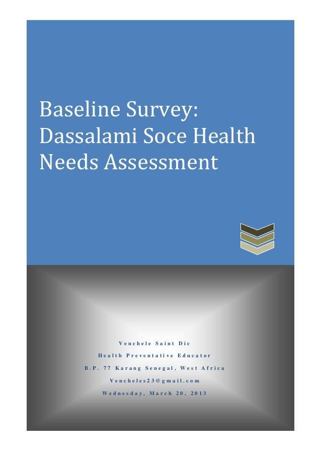 Baseline Survey:Dassalami Soce HealthNeeds AssessmentV e n c h e l e S a i n t D i cH e a l t h P r e v e n t a t i v e E ...