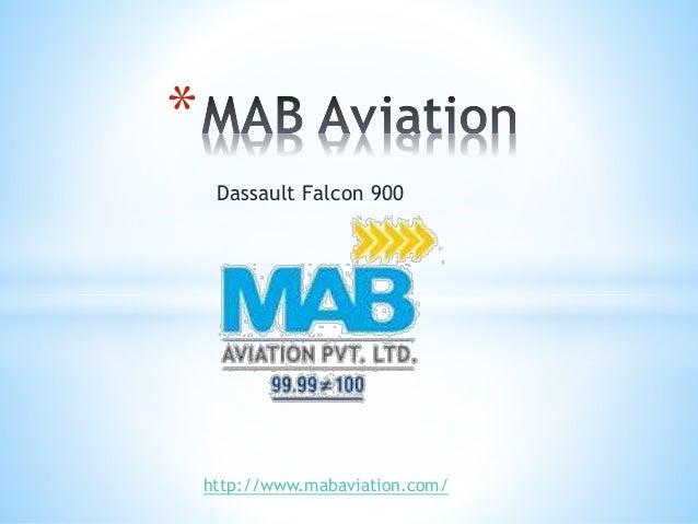 Dassault Falcon 900 * http://www.mabaviation.com/
