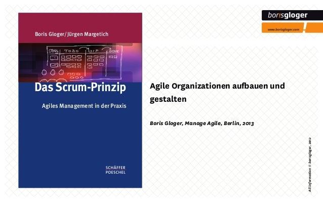 Boris Gloger/ Jürgen Margetich  Agiles Management in der Praxis  Agile Organizationen auauen und gestalten Boris Gloger, ...
