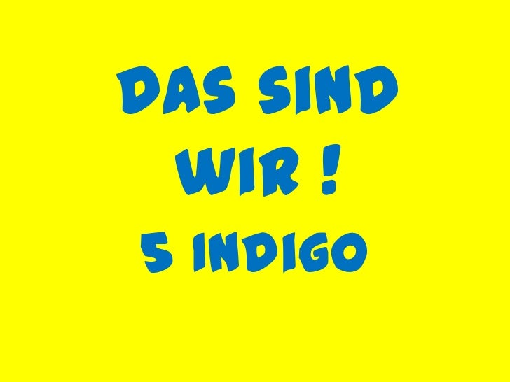 Dassindwir !<br />5 Indigo <br />