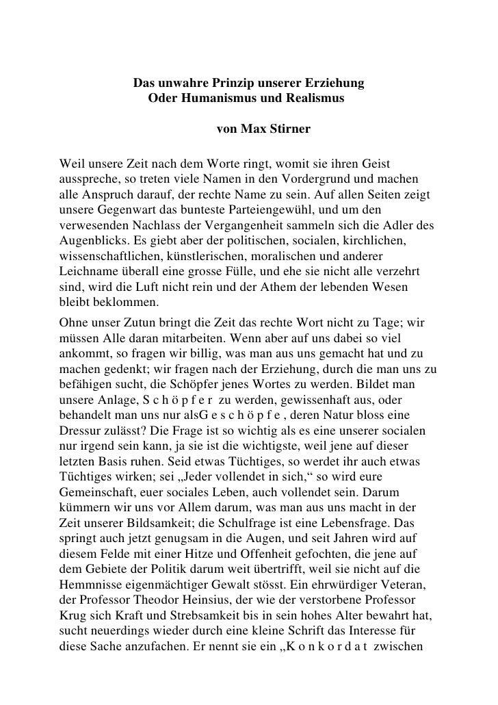 Das unwahre Prinzip unserer Erziehung<br />Oder Humanismus und Realismus<br />von Max Stirner<br />Weil unsere Zeit nach d...