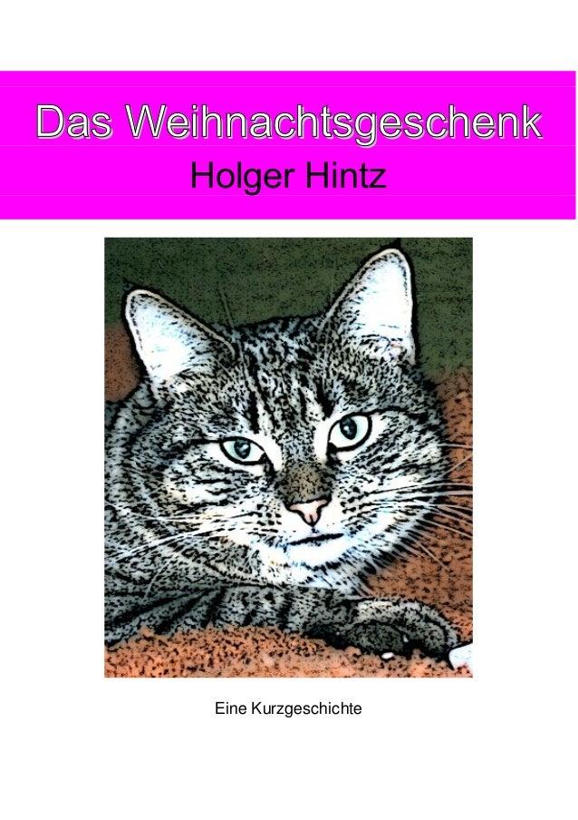 Das Weihnachtsgeschenk Holger Hintz  Eine Kurzgeschichte