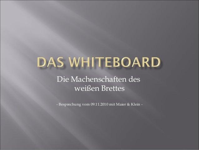 Die Machenschaften des weißen Brettes - Besprechung vom 09.11.2010 mit Maier & Klein -