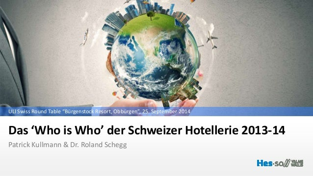 "ULI Swiss Round Table ""Bürgenstock Resort, Obbürgen"", 25. September 2014  Das 'Who is Who' der Schweizer Hotellerie 2013-1..."