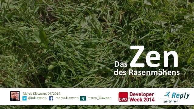 """""""Das Zen Marco Klawonn, 07/2014 @mklawonn marco.klawonn marco_klawonn des Rasenmähens"""