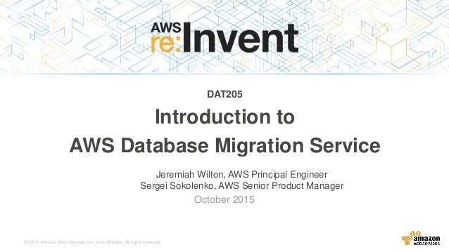 © 2015, Amazon Web Services, Inc. or its Affiliates. All rights reserved. Jeremiah Wilton, AWS Principal Engineer Sergei S...