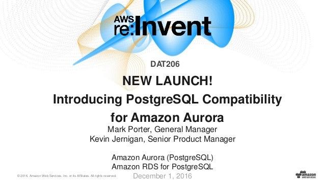 NEW LAUNCH! Introducing PostgreSQL compatibility for Amazon Aurora