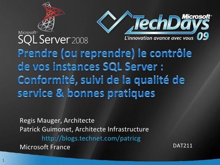 <ul><li>DAT211 </li></ul>Regis Mauger, Architecte Patrick Guimonet, Architecte Infrastructure http://blogs.technet.com/pat...