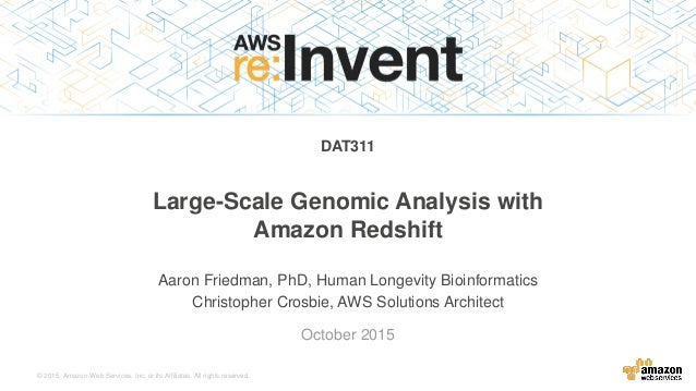 DAT311) Large-Scale Genomic Analysis with Amazon Redshift