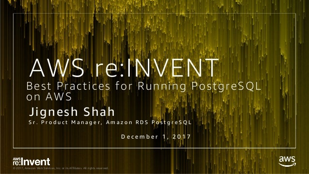 Best Practices for Running PostgreSQL on AWS - DAT314 - re