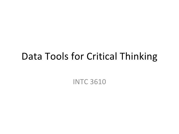 Data Tools for Critical Thinking INTC 3610 Fall 2010