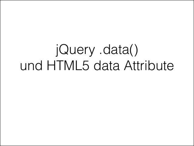 jQuery .data() und HTML5 data Attribute
