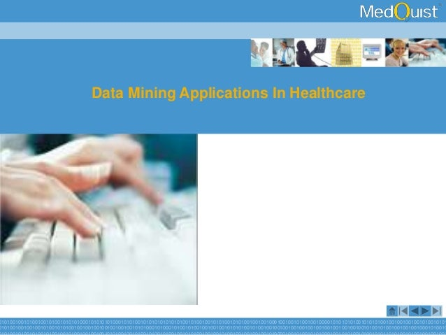 Data Mining Applications In Healthcare  0101001001010010010100101010100010101010100010101001010101010101010010100100101010...