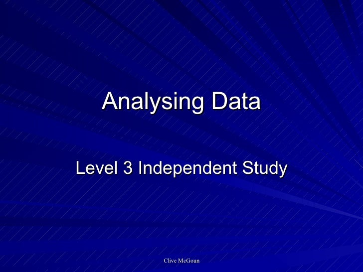 Analysing Data Level 3 Independent Study
