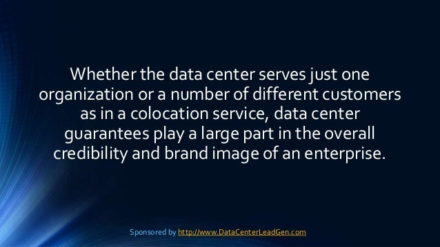 Whether the data center serves just one organization or a number of different customers as in a colocation service, data c...